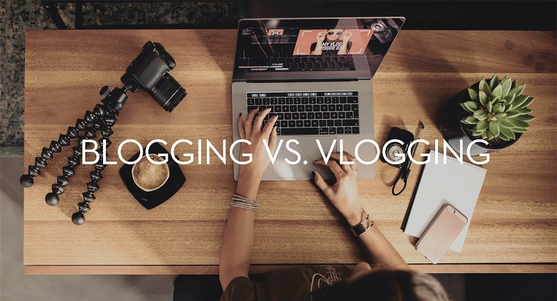 Blog Vs Vlog- Which Is Best For Your Brand?